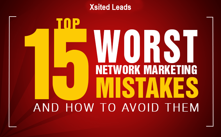 Top 15 Worst Network Marketing Mistakes And How To Avoid Them